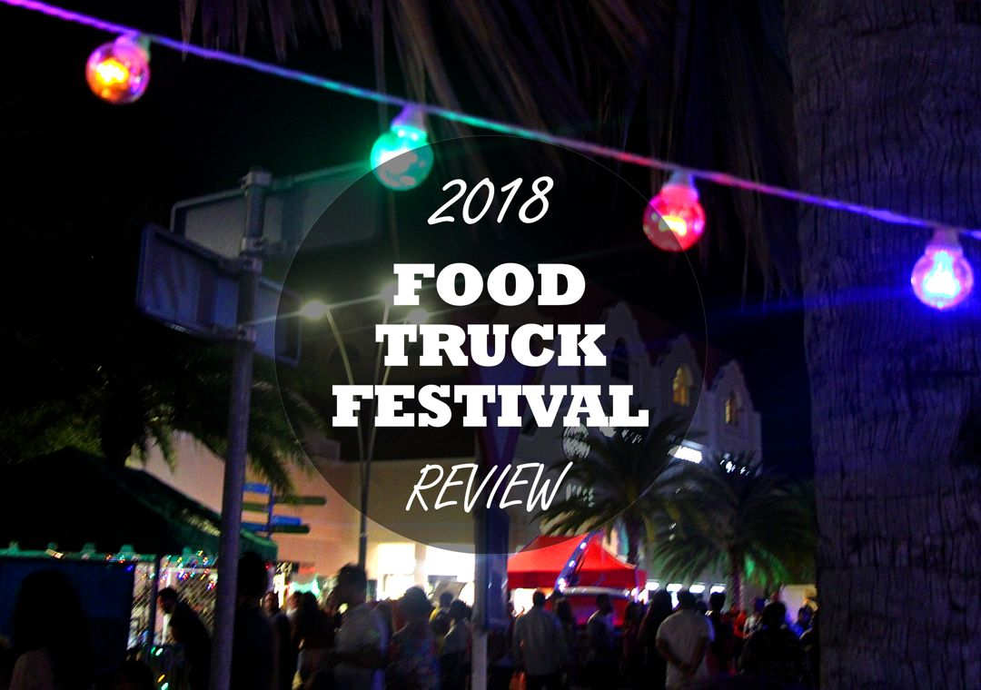 VisitAruba Reviews the 2018 Aruba Food Truck Festival