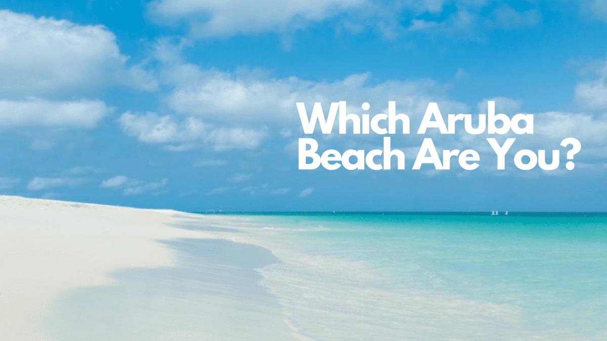 Which Aruba Beach Are You?