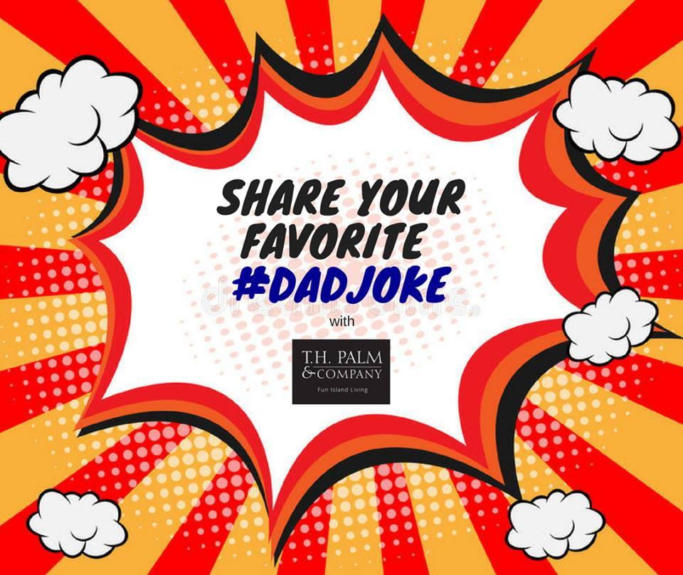 T-H-Palm-and-Company-Fathers-Day-2018-Campaign-FB--Contest-Dad-Joke-DadJoke-Aruba-BibaLekker-CaribMedia