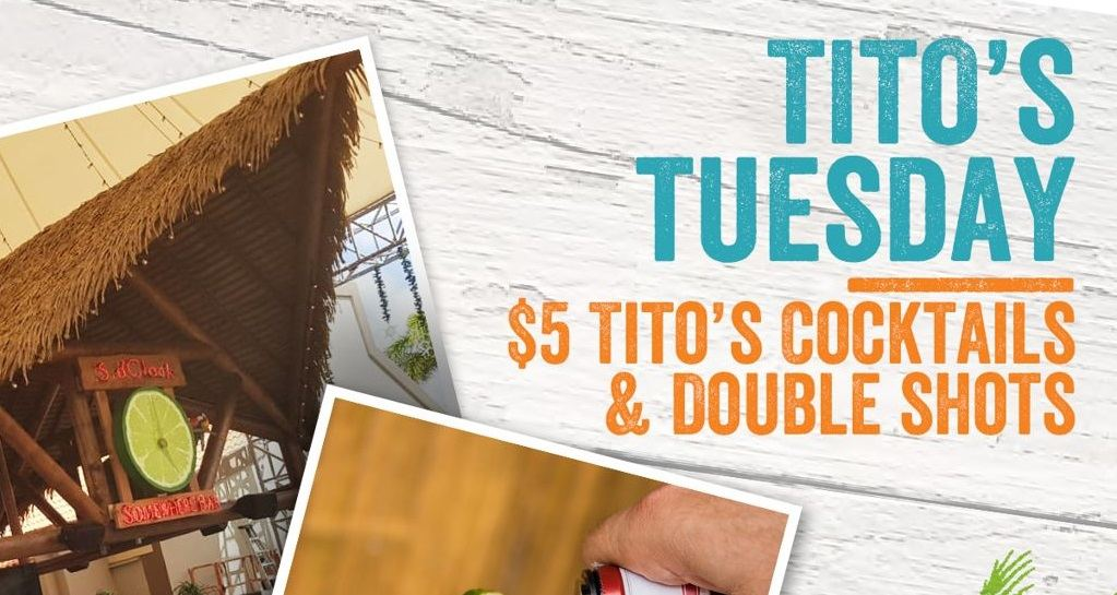 Tito's Tuesday at 5 o'Clock Somewhere