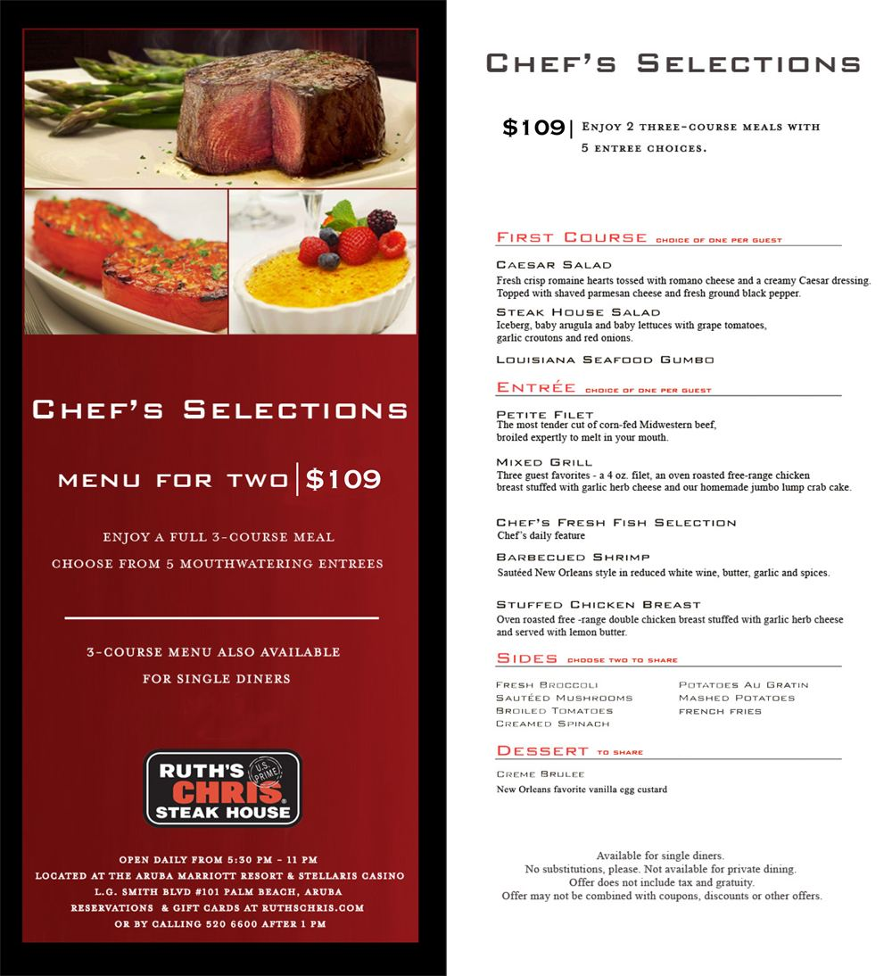 Ruth's Chris Steak House Menu and Prices. Want to eat at Ruth's Chris Steak House right now? Restaurantfoodmenu is an online guidance for Ruth's Chris Steak House menu, providing prices information of Ruth's Chris Steak House breakfast, specials, kids, value menu.